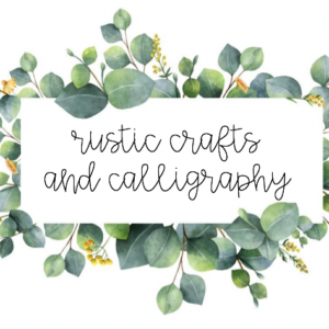 Rustic Crafts and Calligraphy